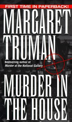 Murder in the House By Truman, Margaret